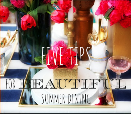 Five tips for beautiful summer dining
